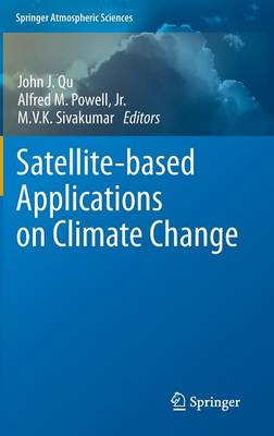Satellite-Based Applications on Climate Change - John J. Qu