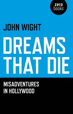 Dreams That Die - John Wight