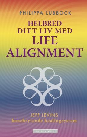 Helbred ditt liv med Life alignment - Philippa Lubbock