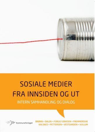 Sosiale medier fra innsiden og ut PDF ePub