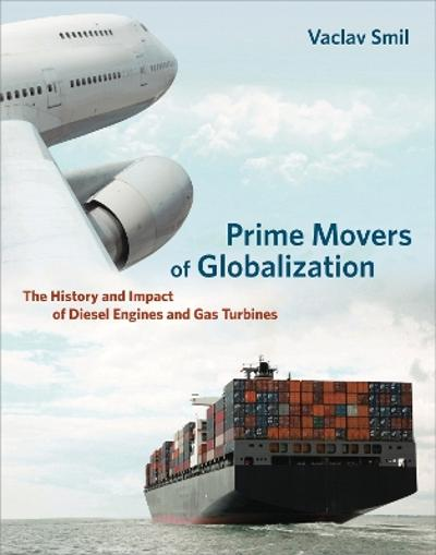 Prime Movers of Globalization - Vaclav Smil