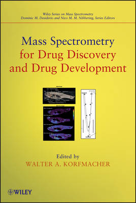 Mass Spectrometry for Drug Discovery and Drug Development - Walter A. Korfmacher