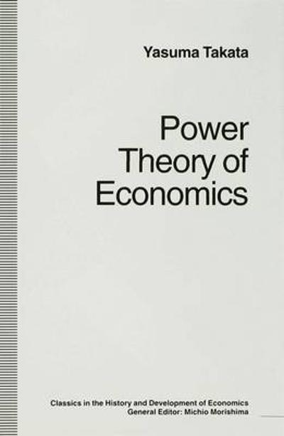 Power Theory of Economics - Yasuma Takata