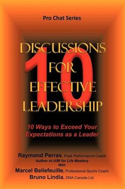 10 Discussions for Effective Leadership - R. Perras