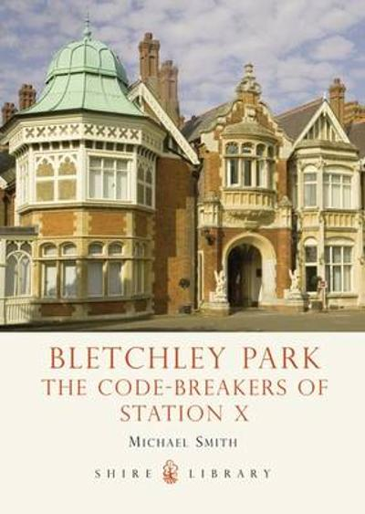 Bletchley Park - Michael Smith
