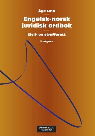 Engelsk-norsk juridisk ordbok = English-Norwegian dictionary of law - Åge Lind