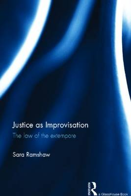 Justice as Improvisation - Ramshaw, Sara