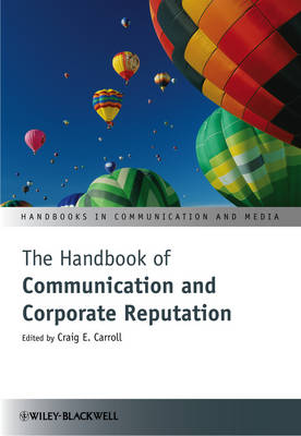 The Handbook of Communication and Corporate Reputation - Craig E. Carroll