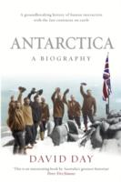Antarctica: A Biography  - David Day