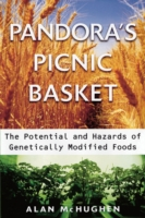 Pandora's Picnic Basket : The Potential and Hazards of Genetically Modified Foods -