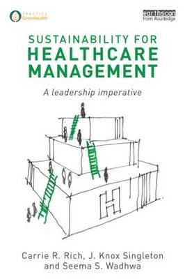 Sustainability for Healthcare Management - Rich, Carrie R.