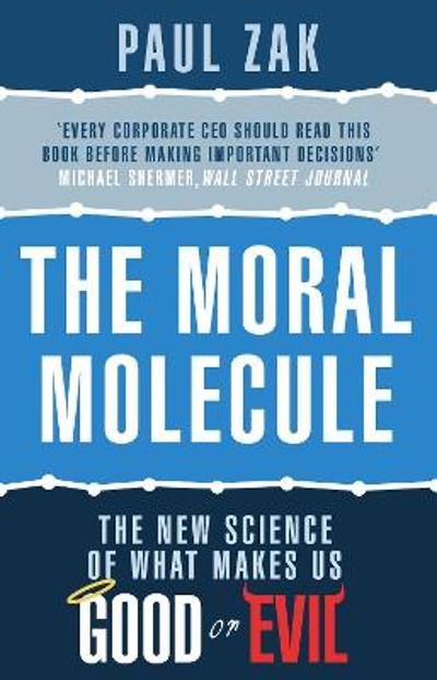 The Moral Molecule - Paul J. Zak