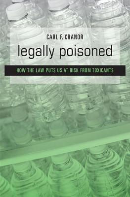 Legally Poisoned - Carl F. Cranor