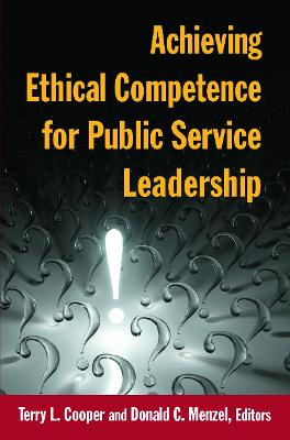 Achieving Ethical Competence for Public Service Leadership - Terry L. Cooper