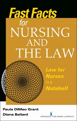 Fast Facts for Nursing and the Law - Grant, Paula DiMeo