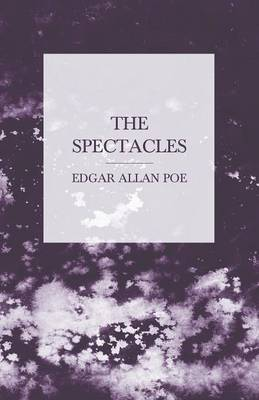 The Spectacles - Edgar Allan Poe