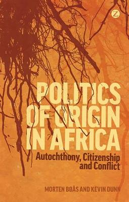 Politics of Origin in Africa - Morten Boas