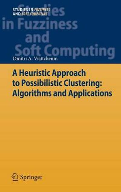 A Heuristic Approach to Possibilistic Clustering: Algorithms and Applications - Dmitri A. Viattchenin