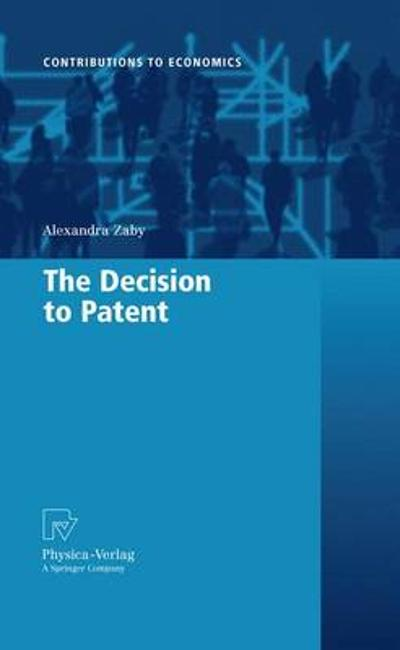 The Decision to Patent - Alexandra Zaby