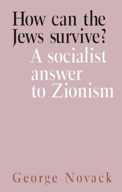 How Can the Jews Survive? - George Novack