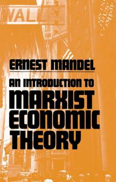 An Introduction to Marxist Economic Theory - Ernest Mandel