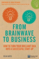 From Brainwave to Business - Celia Gates