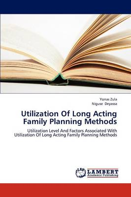 Utilization of Long Acting Family Planning Methods - Zula Yonas