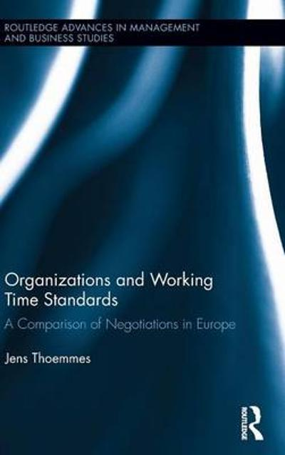 Organizations and Working Time Standards - Jens Thoemmes