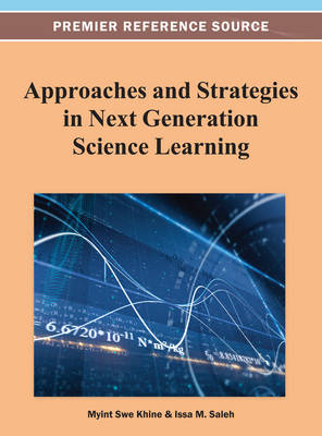 Approaches and Strategies in Next Generation Science Learning - Myint Swe Khine