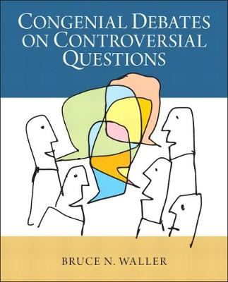 Congenial Debates on Controversial Questions - Bruce N. Waller