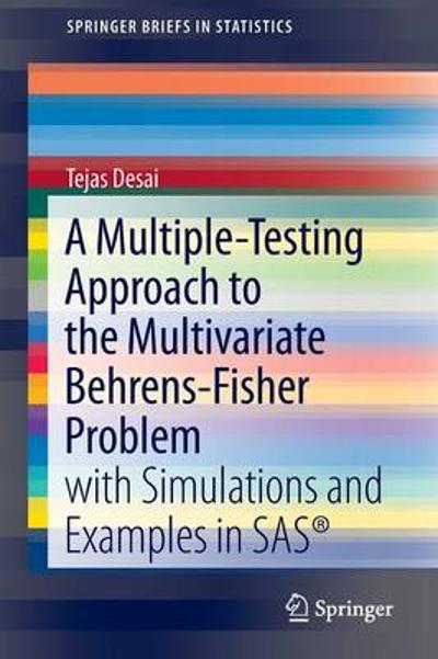 A Multiple-Testing Approach to the Multivariate Behrens-Fisher Problem - Tejas Desai