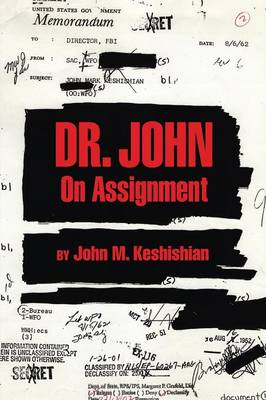 Dr. John On Assignment - Keshishian, John M.