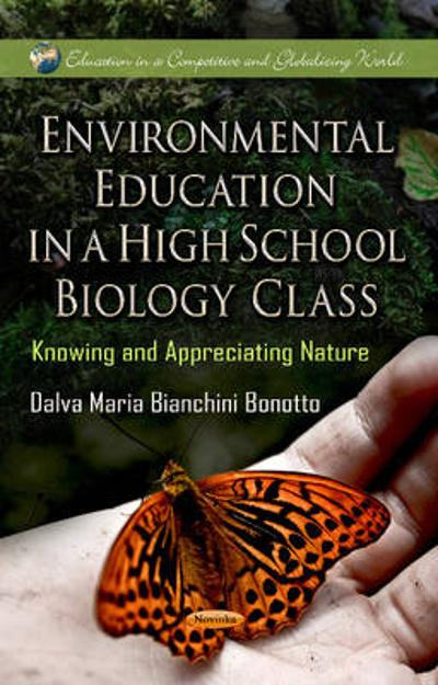 Environmental Education in a High School Biology Class - Dalva Maria Bianchini Bonotto