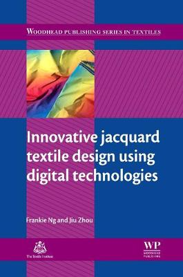 Innovative Jacquard Textile Design Using Digital Technologies - Ng, Frankie