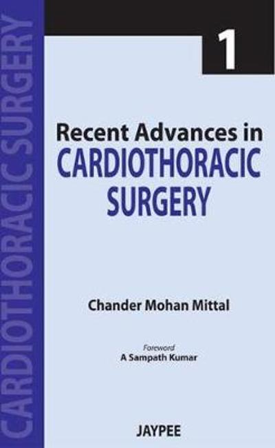 Recent Advances in Cardiothoracic Surgery - 1 - Chander Mohan Mittal