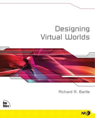 Designing Virtual Worlds - Richard Bartle
