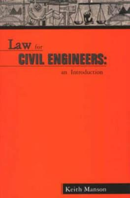 Law for Civil Engineers - Keith Manson