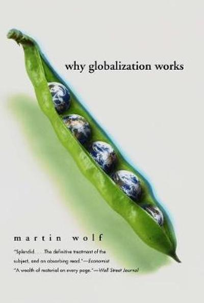 Why Globalization Works - Martin Wolf