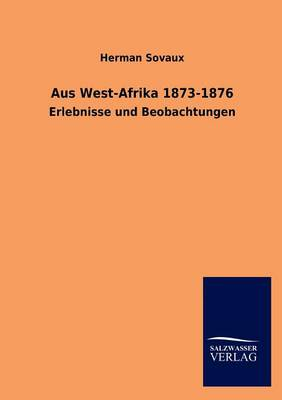 Aus West-Afrika 1873-1876 - Sovaux, Herman