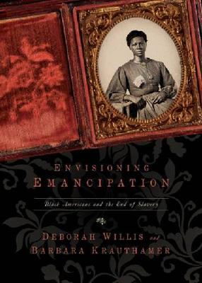 Envisioning Emancipation - Deborah Willis