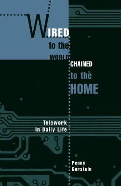 Wired to the World, Chained to the Home - Penny Gurstein