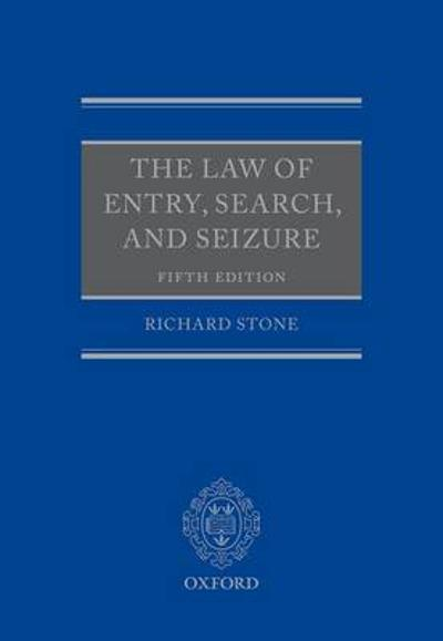 The Law of Entry, Search, and Seizure - Richard Stone