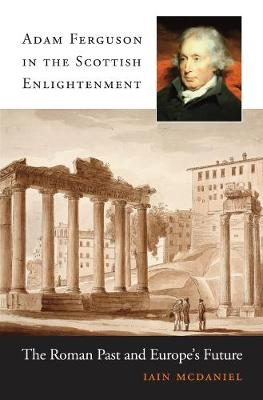 Adam Ferguson in the Scottish Enlightenment - McDaniel, Iain