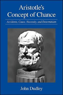 Aristotle's Concept of Chance - John Dudley