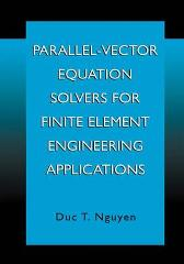 Parallel-Vector Equation Solvers for Finite Element Engineering Applications - Duc Thai Nguyen