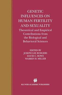 Genetic Influences on Human Fertility and Sexuality - Joseph Lee Rodgers