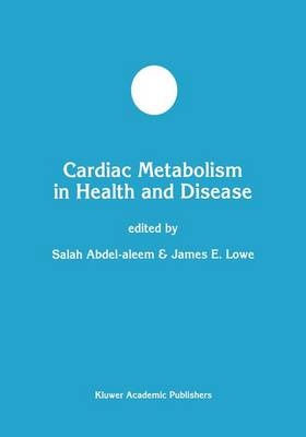 Cardiac Metabolism in Health and Disease - Salah Abdel-aleem