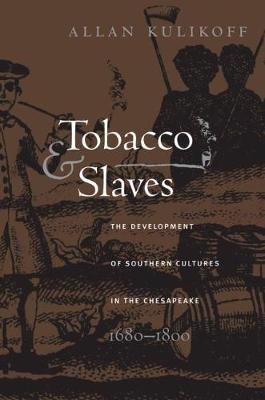 Tobacco and Slaves - Allan Kulikoff
