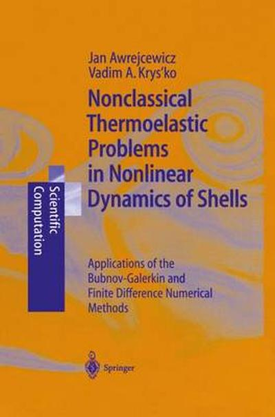 Nonclassical Thermoelastic Problems in Nonlinear Dynamics of Shells - Jan Awrejcewicz