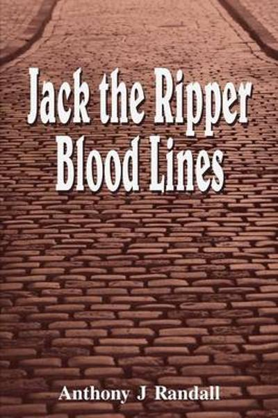 Jack the Ripper Blood Lines - Anthony J. Randall